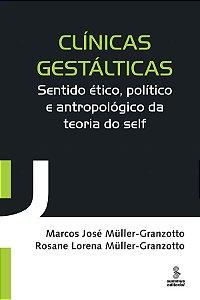 Clínicas Gestálticas - Sentido Ético, Politico e Antropológico da Teoria  do Self
