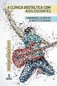 Clinica Gestaltica Com Adolescentes, A