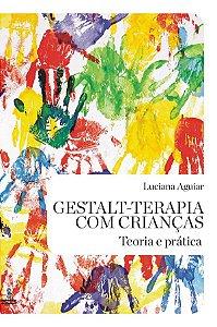 Gestalt-terapia Com Criancas - Teoria e Pratica