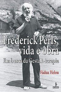 Frederick Perls, Vida e Obra