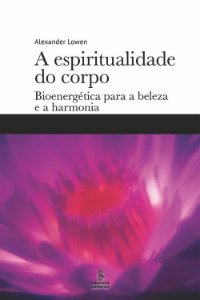 A Espiritualidade do Corpo