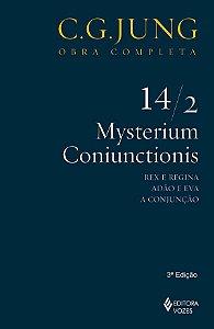 Mysterium Coniunctionis - Vol. 14/2 Rex e Regina: Adao e Eva, a Conjuncao