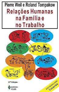 Relacoes Humanas Na Familia e No Trabalho