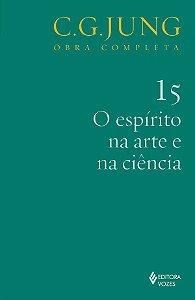 O Espírito Na Arte e Na Ciência - Vol 15