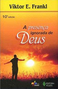 Presenca Ignorada de Deus, A