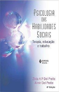 Psicologia das Habilidades Sociais: Terapia, Educacao e Trabalho