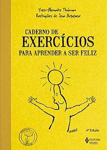 Caderno de Exercicios Para Aprender a Ser Feliz