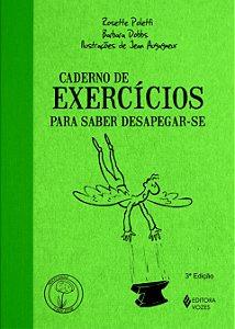 Caderno de Exercicios Para Saber Desapegar-se