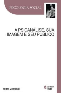 Psicanalise, Sua Imagem e Seu Publico, A