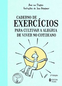 Caderno de Exercicios Para Cultivar a Alegria de Viver No Cotidiano