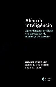 Alem da Inteligencia - Aprendizagem Mediada e a Capacidade de Mudanca do Cerebro