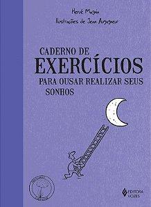 Caderno de Exercicios Para Ousar Realizar Seus Sonhos