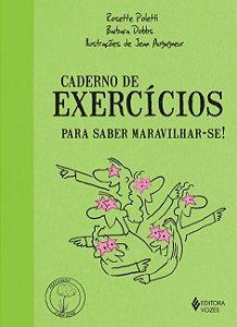 Caderno de Exercicios Para Saber Maravilhar-se!