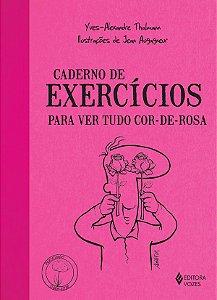 Caderno de Exercicios Para Ver Tudo Cor-de-rosa