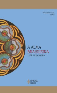 A Alma Brasileira - Luzes e Sombra