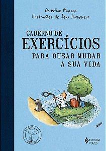 Caderno de Exercicios Para Ousar Mudar a Sua Vida