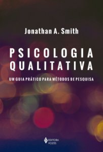 Psicologia Qualitativa: Um Guia Pratico Para Metodos de Pesquisa