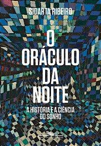 O Oráculo da Noite - A Historia e a Ciência do Sonho