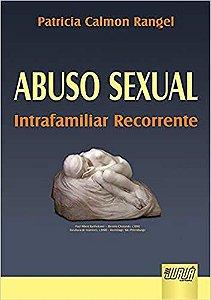 Abuso Sexual - Intrafamiliar Recorrente