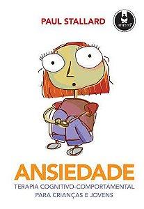 Ansiedade - Terapia Cognitivo-comportamental Para Crianças e Jovens