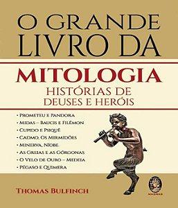 O Grande Livro da Mitologia - Historias de Deuses e Herois