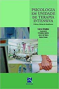 Psicologia em Unidade de Terapia Intensiva: Critérios e Rotinas de Atendimento