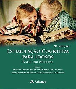 Estimulação Cognitiva Para Idosos - Ênfase Em Memória