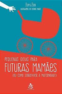 Pequenas Ideias Para Futuras Mamaes