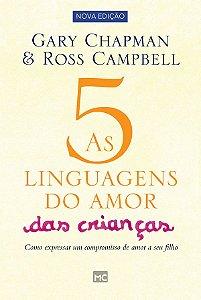 A Cinco Liguagens do Amor das Criancas - 2 Ed.