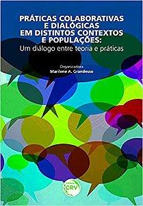 Praticas Colaborativas e Dialógicas em Distintos Contextos e Populações