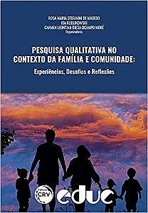 Pesquisa Qualitativa No Contexto da Familia e Comunidade - Experiencias, Desafios