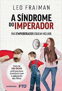 A Síndrome do Imperador - Pais Empoderados Educam Melhor