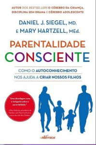 Parentalidade Consciente: Como o Autoconhecimento Nos Ajuda a Criar Nossos