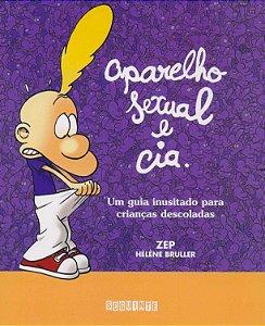 Aparelho Sexual e Cia. Um Guia Inusitado Para Criancas Descoladas