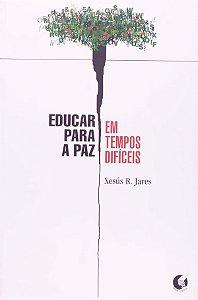 Educar Para Paz Em Tempos Dificeis