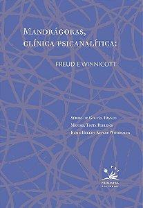 Mandragoras, Clinica Psicanalitica  - Freud e Winnicott