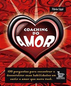 Coaching do Amor - 100 Perguntas Para Encontrar e Desenvolver Suas Habilidades