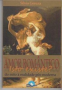 Amor Romantico: Isso Existe?