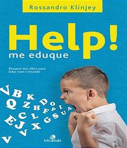 Help! Me Eduque - Prepares Seu Filho Para Lidar Com o Mundo
