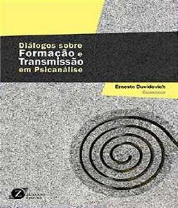 Dialogos Sobre Formacao e Transmissao Em Psicanalise