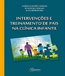 Intervencoes e Treinamento de Pais Na Clinica Infantil