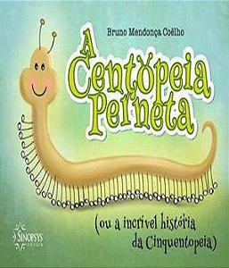 Centopeia Perneta, A