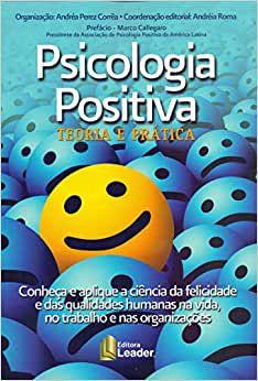 Psicologia Positiva - Teoria e Pratica