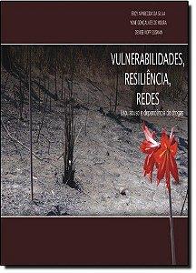 Vulnerabilidades, Resiliencia, Redes - Uso, Abuso e Dependencia de Drogas