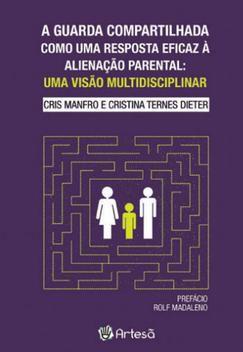 Guarda Compartilhada Como Uma Resposta Eficaz à Alienação Parental: Uma Visão Multidisciplinar