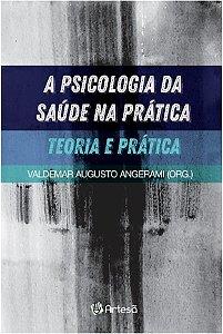 Artesa - Psicologia da Saude Na Pratica, a - Teoria e Pratica
