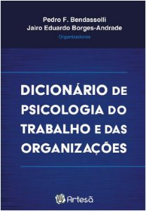 Artesa - Dicionario de Psicologia do Trabalho e das Organizacoes - Bendassolli/borge