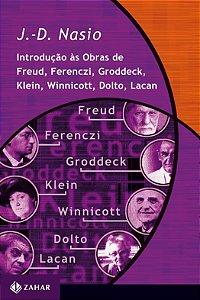 Introducao As Obras de Freud, Ferenczi, Groddeck, Klein, Winnicott, Dolto, Lacan