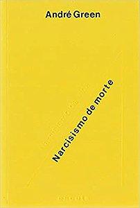 Narcisismo de Vida / Narcisismo de Morte