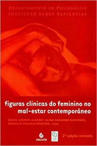 Figuras Clinicas do Feminino No Mal-estar Contemporaneo